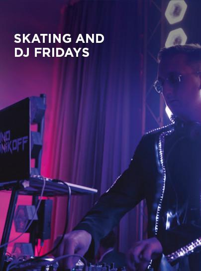 Skating and DJ Fridays - Centropolis